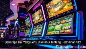 Beberapa Hal Yang Perlu Diketahui Tentang Permainan Slot