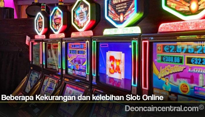 Beberapa Kekurangan dan kelebihan Slot Online
