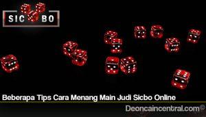 Beberapa Tips Cara Menang Main Judi Sicbo Online