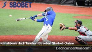 KenaliJenis Judi Taruhan Baseball Sbobet Online