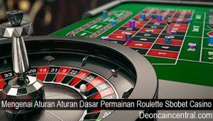 Mengenai Aturan Aturan Dasar Permainan Roulette Sbobet Casino