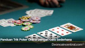 Panduan Trik Poker Online Dengan Cara Sederhana