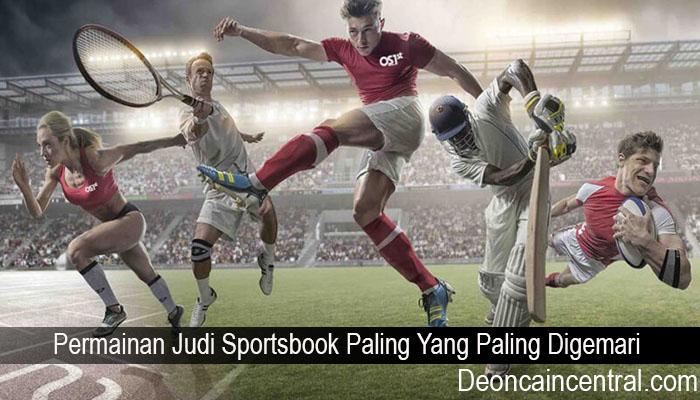 Permainan Judi Sportsbook Paling Yang Paling Digemari