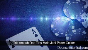 Trik Ampuh Dan Tips Main Judi Poker Online