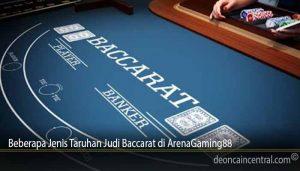 Beberapa Jenis Taruhan Judi Baccarat di ArenaGaming88