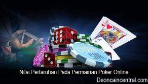 Nilai Pertaruhan Pada Permainan Poker Online